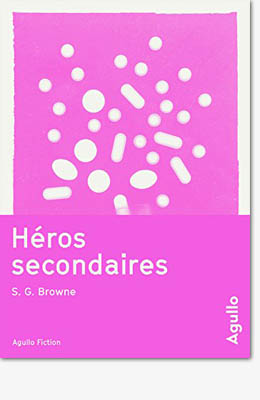Héros secondaires - S.G. Browne