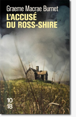 L'Accusé du Ross-shire - Graeme Macrae Burnet