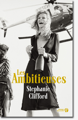 Les ambitieuses - Stephanie Clifford
