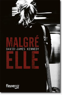 Malgré elle - David James Kennedy