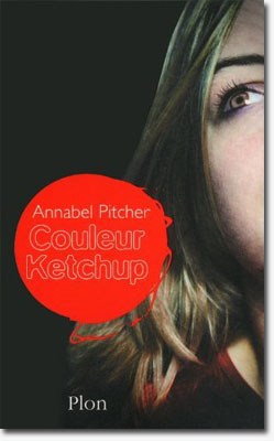 Couleur ketchup - Annabel Pitcher