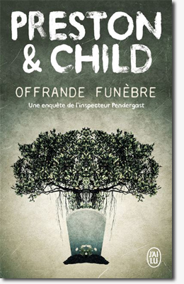 Offrande funèbre - Preston & Child