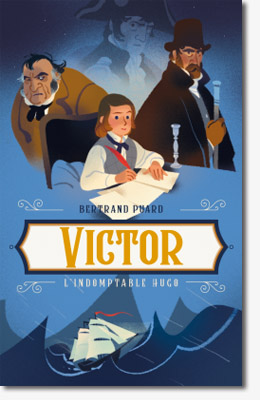 Victor, l'indomptable Hugo - Bertrand Puard
